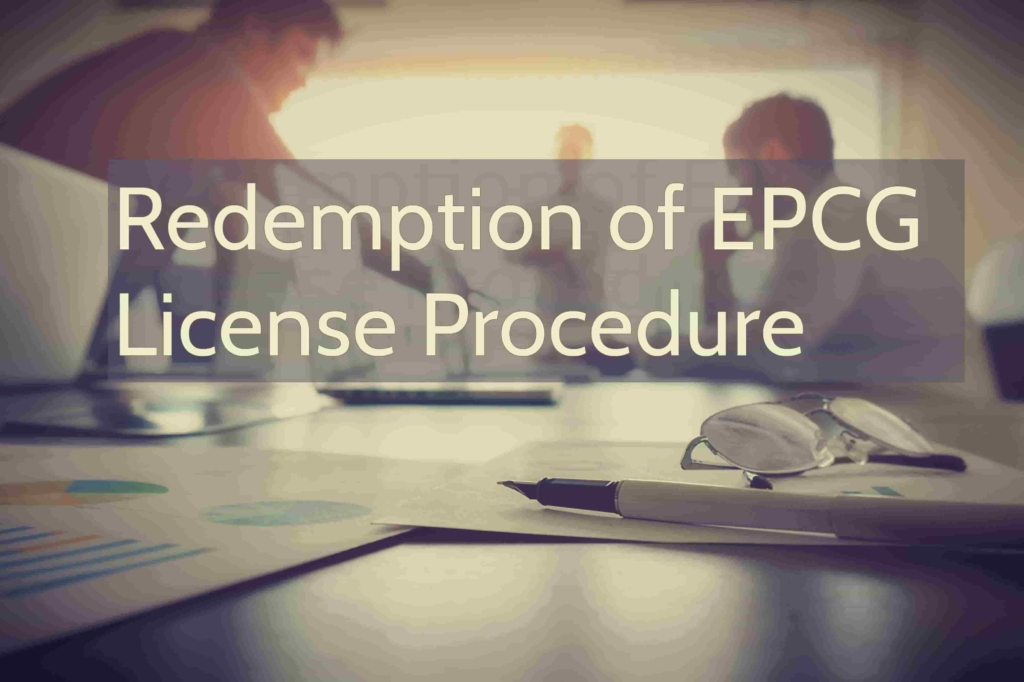 Redemption of EPCG License