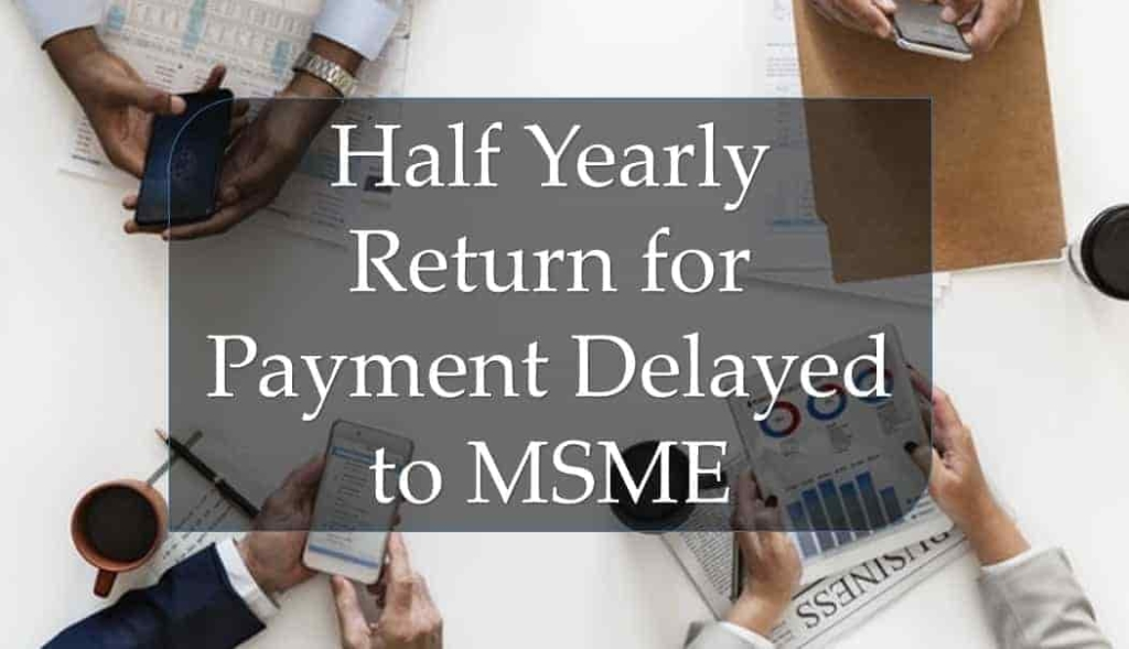 Company Half Yearly return for Due to MSME