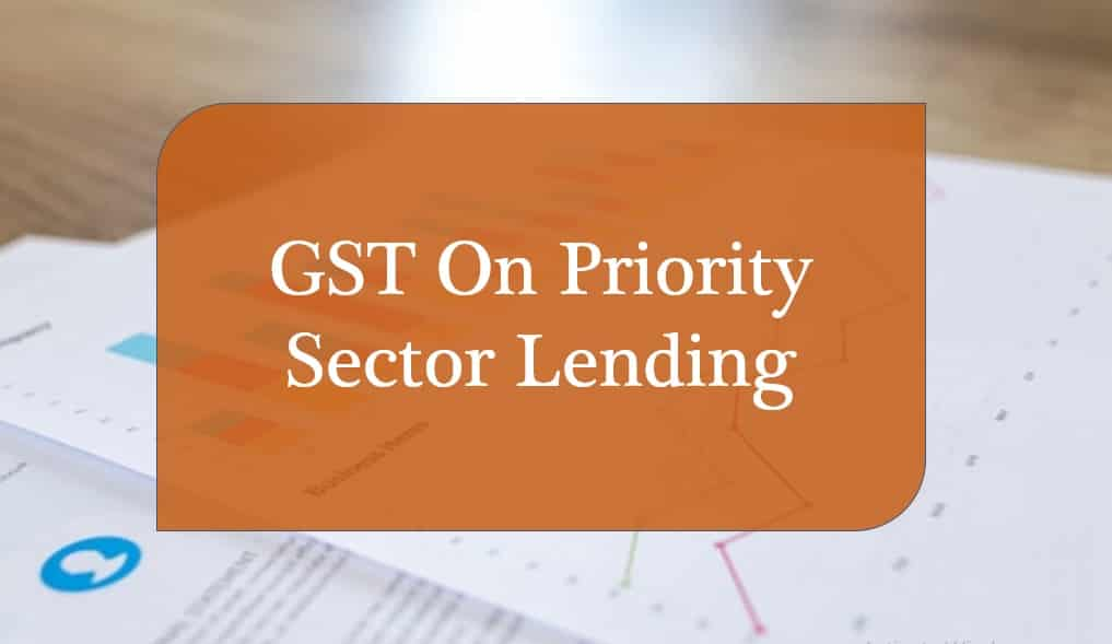 GST On Priority Sector Lending