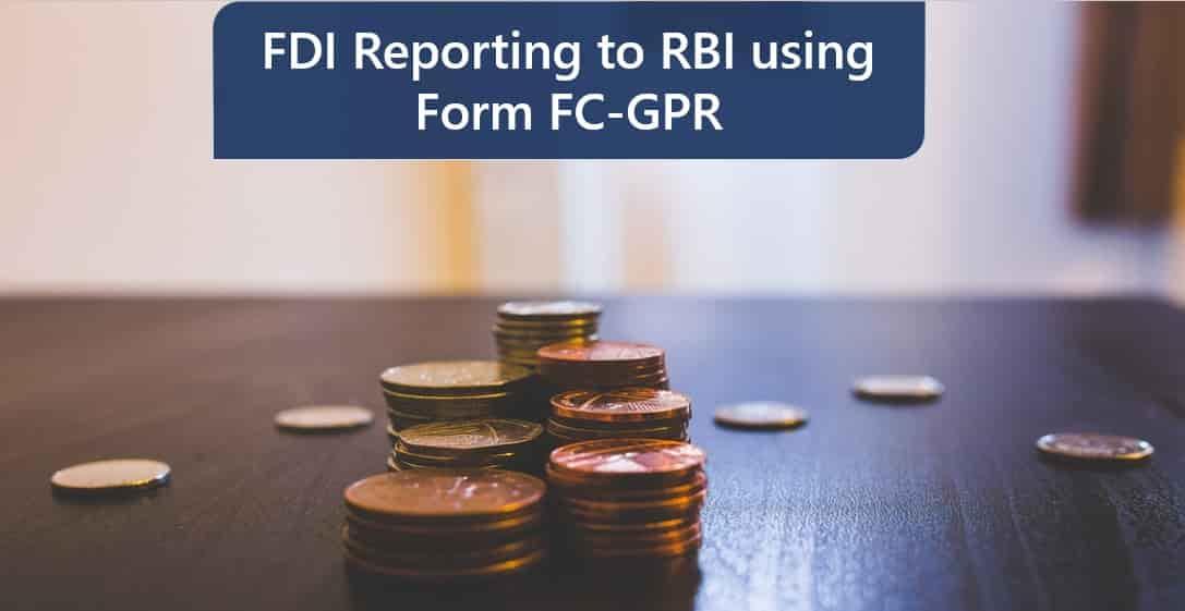 FDI Reporting to RBI using Form FC-GPR