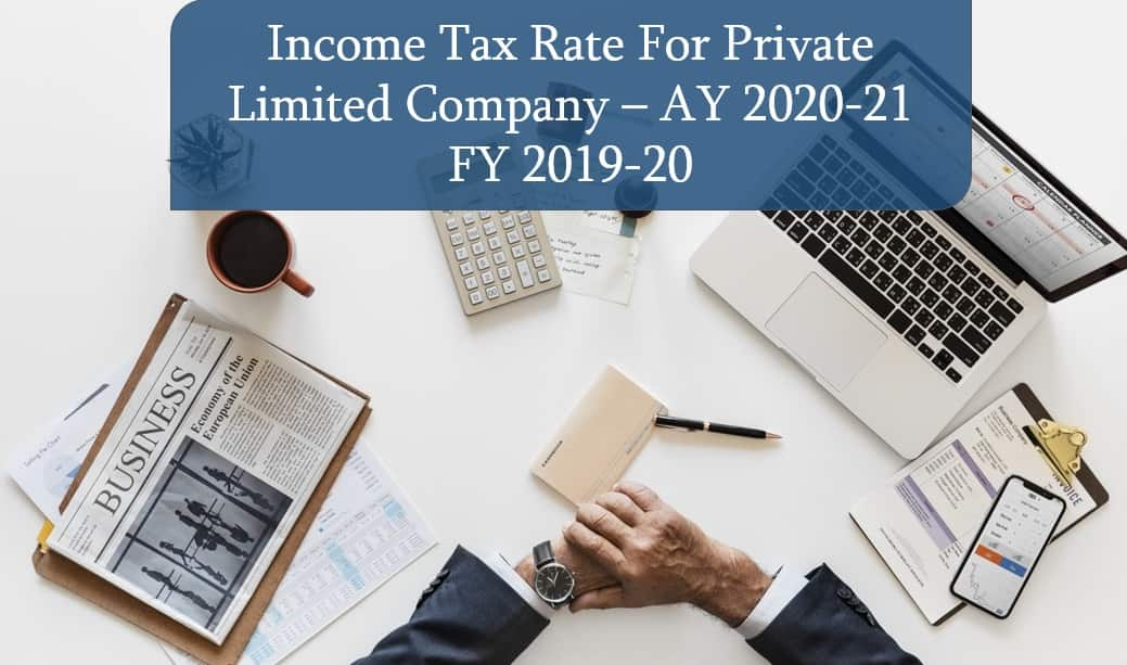Income Tax Rate For Private Limited Company Ay 2020 21 Fy 2019 20