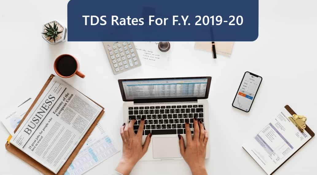 Tds Rates For Fy 2019 20 Ay 2020 21 Tds Rate Due Dates