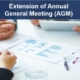 Extension of Annual General Meeting (AGM)