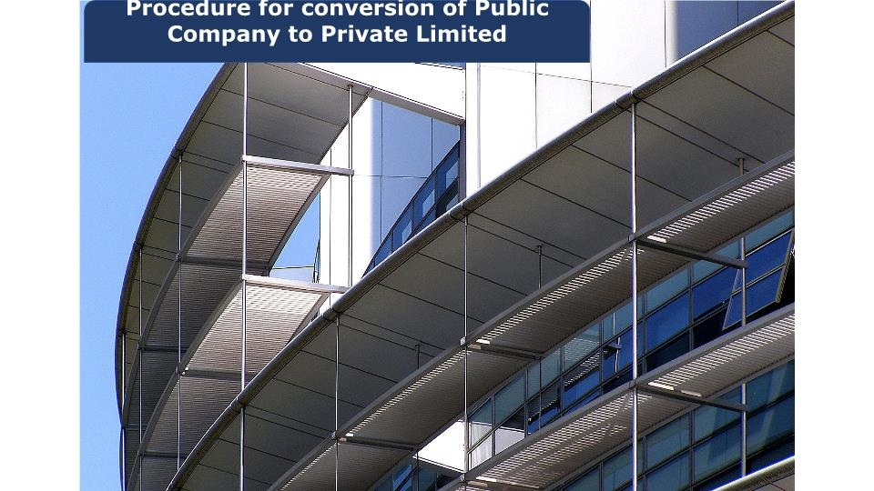 Procedure for conversion of Public Company to Private Limited