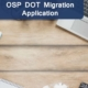 OSP DOT Migration Application