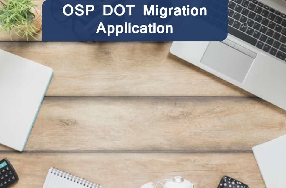 OSP DOT Migration Application
