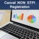 Procedure to cancel NON STPI Registration