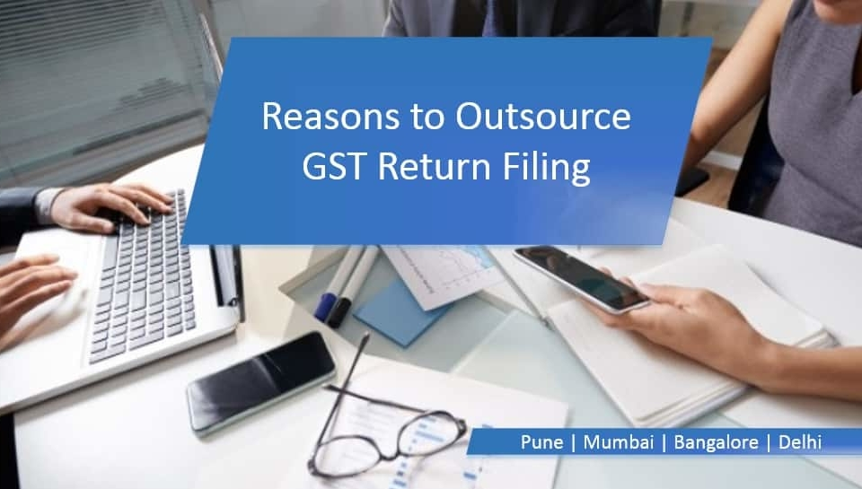Reasons to Outsource GST Return Filing