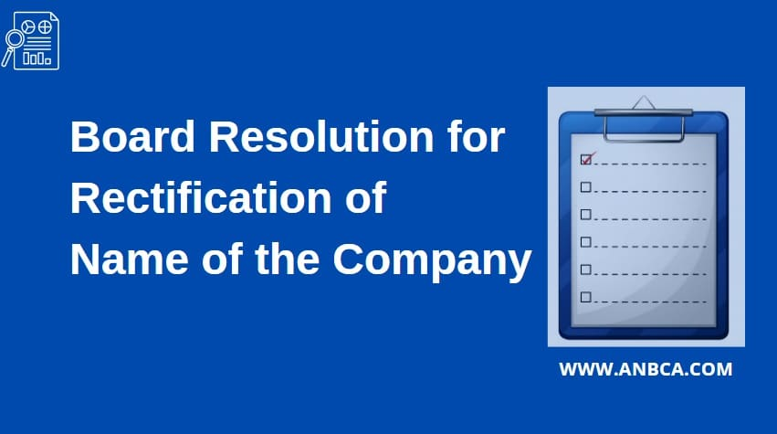 Board Resolution for Rectification of name of the Company