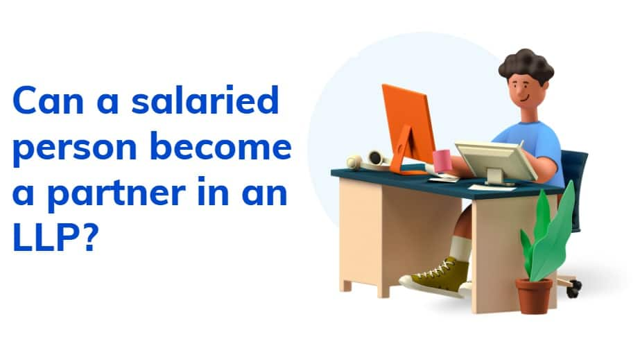 salaried person become a partner in an LLP