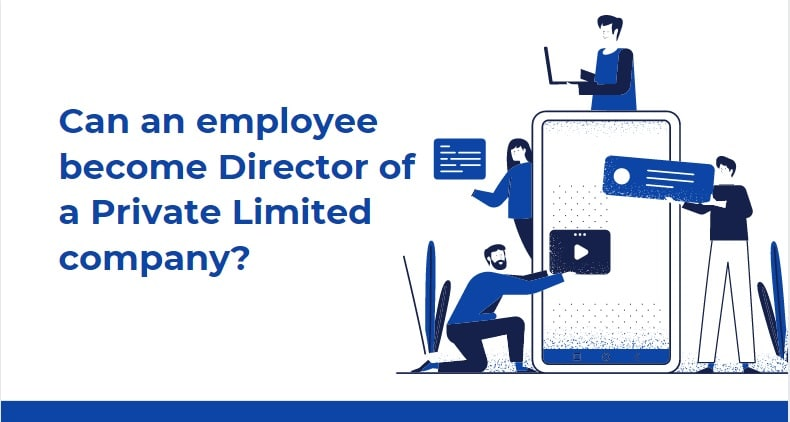 Can employee become Director of a Private Limited company