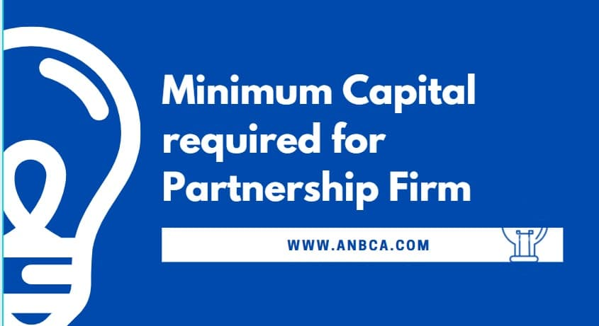 Minimum Capital required for Partnership Firm